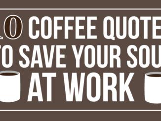 10 citations de café pour sauver votre âme au travail
