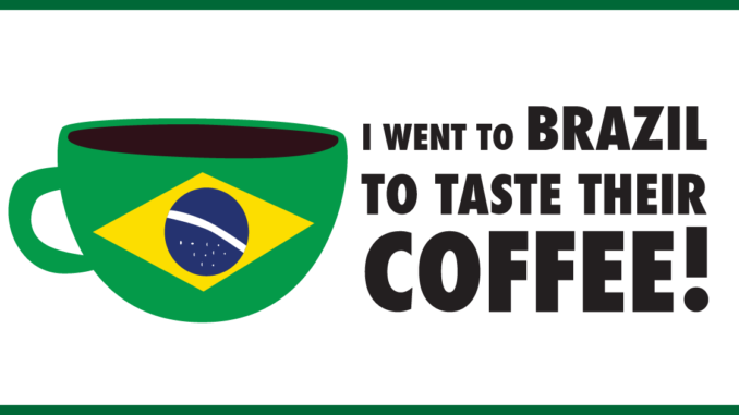 <pre>Je suis allé au Brésil pour goûter leur café!