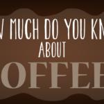 Quiz: Que savez-vous sur le café?