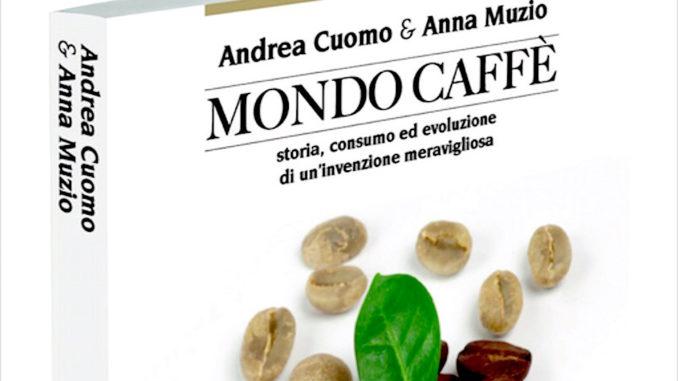 """<pre><pre>""""Mondo Caffè"""", le livre qui explique une merveilleuse invention aux Italiens"""