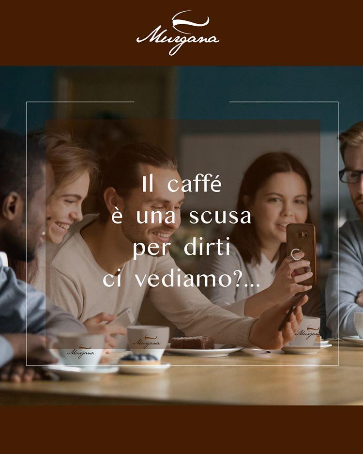 Murganacaffe Médias: ☕ Caffè Murgana de 1998 ☕  Le café est une excuse pour vous dire ... On se voit? ☎ Tél. 0933 067038 ☎
