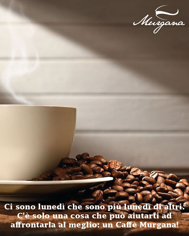 Murganacaffe Médias: ☕ Caffè Murgana de 1998 ☕  Il y a des lundis qui sont plus lundi que les autres ... Il n'y a qu'une chose qui