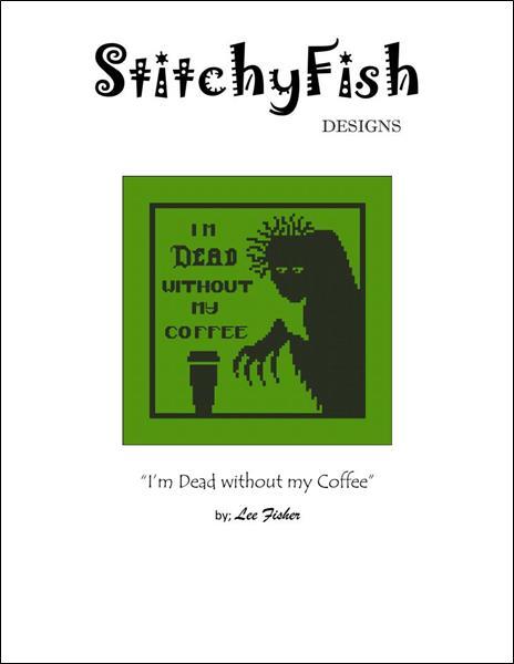 cliquez ici pour agrandir l'image de Dead Without My Coffee (graphique)