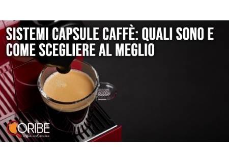 Sistemi capsule caffè: quali sono e come scegliere al meglio