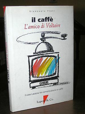 C955_IL CAFFE 'L'ami de Voltaire (l'affaire Lavazza), Giampaolo Proni-Lupetti 1994