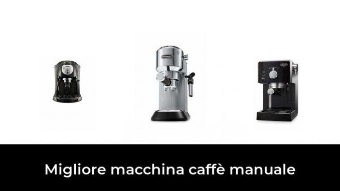 48 Meilleure machine à café manuelle en 2021 : selon les experts